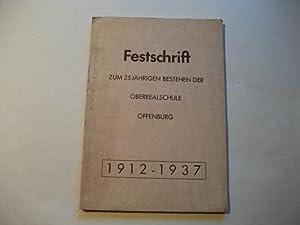 zum 25jährigen Bestehen der Oberrealschule Offenburg. 1912-1937.: Festschrift
