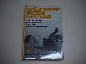 Spähtrupp bleibt am Feind. Die Geschichte der deutschen Panzer-Aufklärungstruppe.: ...