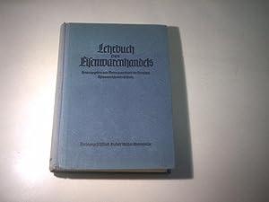 Lehrbuch des Eisenwarenhandels.: Vertragsverband der Deutschen Eisenwarenh�ndler e.V. (Hg.)