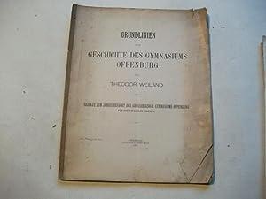 Grundlinien zur Geschichte des Gymnasiums Offenburg.: Weiland, Theodor