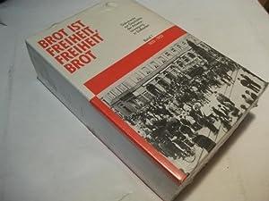Brot ist Freiheit, Freiheit Brot. Dokumente zur Geschichte der Arbeiterbewegung in Südbaden ...
