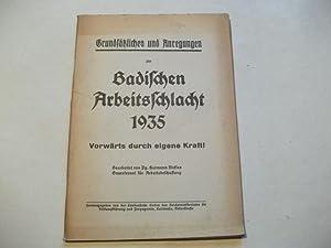 Grundsätzliches und Anregungen zur Badischen Arbeitsschlacht 1935. Vorwärts durch eigene ...