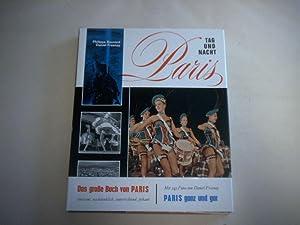 Paris. Tag und Nacht. Das große Buch von Paris, amüsant, nachdenklich, unterrichtend, ...