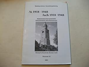As 1918 � 1948. Asch 1918 -1948. Dokumentation ohne Kommentare.: Heimatverband des Kreises Asch