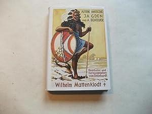 Afrikanische Jagden und Abenteuer.: Mattenklodt, Wilhelm