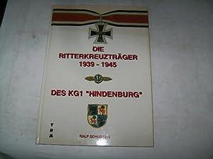 Die Ritterkreuzträger 1939-1945 des KG 1 Hindenburg.: Schumann, Ralf