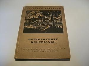 Heingekehrte Grenzlande dargestellt in 147 Zeichnungen und Originalgraphiken.: Reimesch, Ragimund