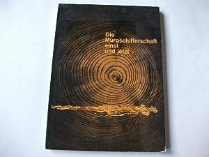 Die Murgschifferschaft einst und jetzt.: Schmidle / Neukum / Köllner