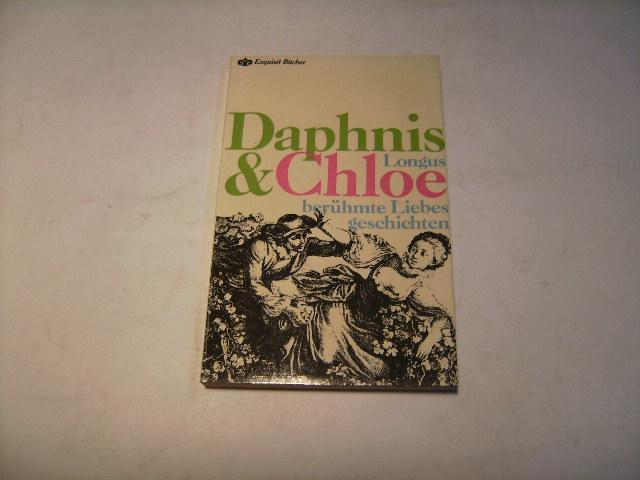 Daphnis & Chloe und andere berühmte Liebesgeschichten: Longus