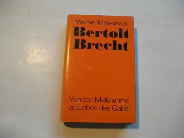 Bertolt Brecht. Von der 'Maßnahme' zu 'Leben des Galilei'.