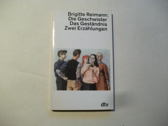Die Geschwister. Das Geständnis.: Reimann, Brigitte