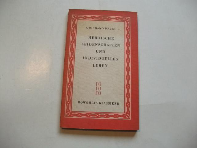 Heroische Leidenschaften und individuelles Leben.: Bruno, Giordano