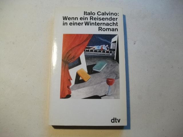 Wenn ein Reisender in einer Winternacht.: Calvino, Italo