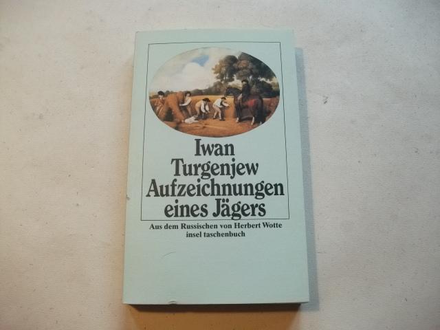 Aufzeichnugen eines Jägers.: Turgenjew, Iwan