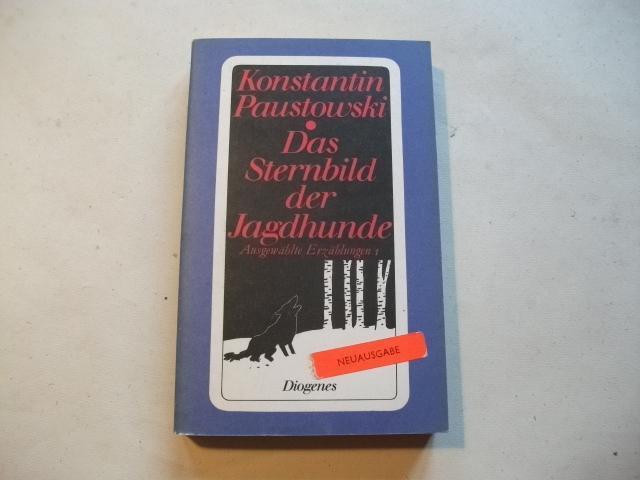 Das Sternbild der Jagdhunde. Ausgewählte Erzählungen I.: Paustowski, Konstantin