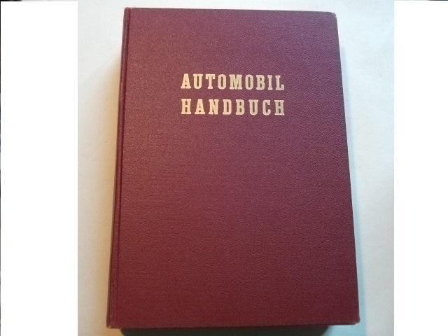 Automobil-Handbuch. Beratender Leitfaden über Betrieb, Unterhalt, Instandhaltung von Motoren ...