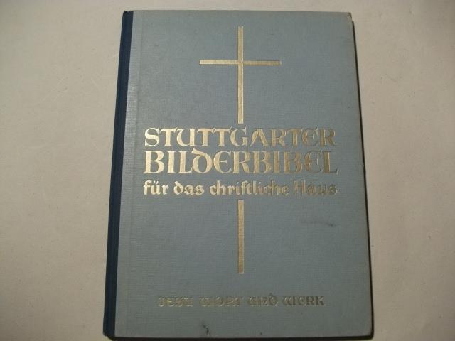 Stuttgarter Bilderbibel für das christliche Haus. Teilausgabe: Biblia