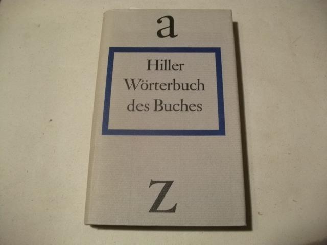 Wörterbuch des Buches.: Hiller, Helmut
