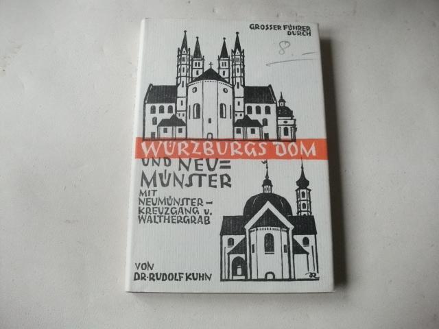 Großer Führer durch Würzburgs Dom und Neumünster: Kuhn, Rudolf