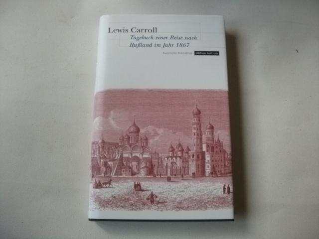 Tagebuch einer Reise nach Rußland im Jahr: Carroll, Lewis