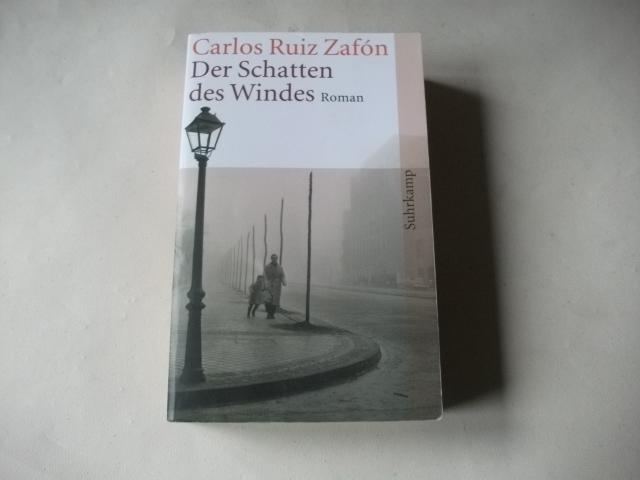 Der Schatten des Windes.: Zafon, Carlos Ruiz