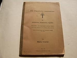 Das altägyptische Lebenszeichen im christlich (koptischen) Ägypten. Eine kultur- und ...