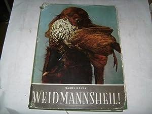 Weidmannsheil !: Hajek, Karel