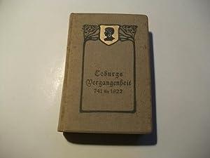 Coburgs Vergangenheit. Jahrbücher der Herzogl. Sächs. Residenzstadt Coburg 741-1822.: ...