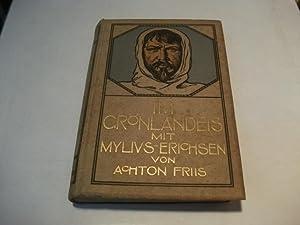 Im Grönlandeis mit Mylius-Erichsen. Die Danmark-Expedition 1906-1908.: Friis, Achton