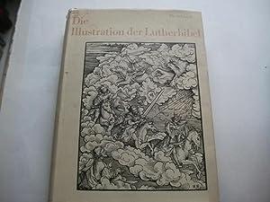 Die Illustration der Lutherbibel. 1522-1700. Ein Stück abendländischer Kultur- und ...