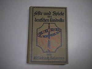 Feste und Spiele des deutschen Landvolkes.: Kück, Eduard u. Sohnrey, Heinrich.