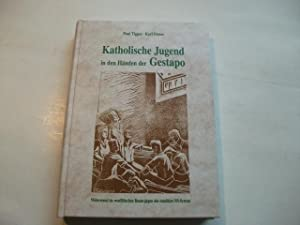 Katholische Jugend in den Händen der Gestapo.: Tigges, Paul u.