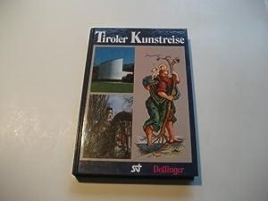 Tiroler Kunstreise. Ein Kunstreiseführer durch Nord- und Osttirol.: Dollinger, Inge