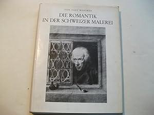 Die Romantik in der Schweizer Malerei.: Wescher, Paul