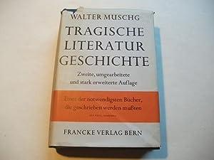 Tragische Literaturgeschichte.: Muschg, Walter