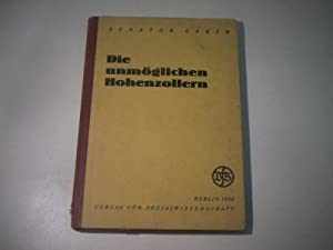 Die unmöglichen Hohenzollern.: Gerth. (Senator)