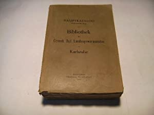 Hauptkatalog (Schlagwortkatalog) der Bibliothek des Grossh. Bad. Landesgewerbeamtes in Karlsruhe.