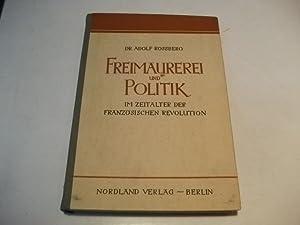Freimaurerei und Politik im Zeitalter der französischen Revolution.: Rossberg, Adolf