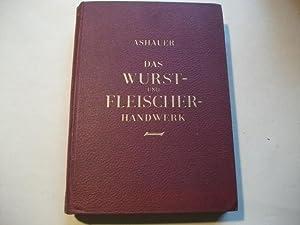 Das deutsche Wurst- undf Fleischerhandwerk.: Ashauer, August