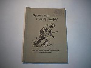 Sprung auf! Marsch, marsch! Ernst und Humor aus dem Soldatenleben mit vielen Manöverbildern ...