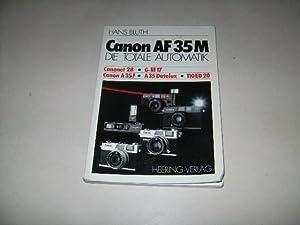 Canon AF 35m. Die totale Automatik.: Bluth, Hans