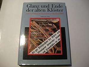 Glanz und Ende der alten Klöster. Säkularisierung im bayerischen Oberland 1803.: Kirmeier...