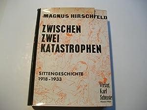 Zwischen zwei Katastrophen. Sittengeschichte 1918-1933.: Hirschfeld, Magnus