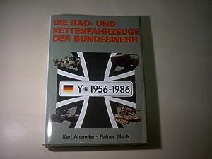 Die Rad- und Kettenfahrzeuge der Bundeswehr 1956-1986.: Anweiler, Karl u. Blank, Rainer.