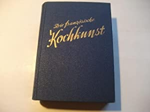 Die französische Kochkunst von Henri-Paul Pellaprat.: Kramer, Jaques (Hg.)