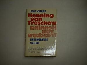 Henning von Treschow. Eine Biographie.: Scheurig, Bodo