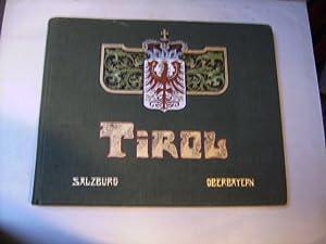 Tirol, Salzburg und Oberbayern. 325 Photos nach neuesten Original-Aufnahmen von Würtle & ...