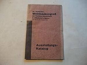 35. Deutscher Weinbau-Kongress. Offenburg vom 23.-28. August 1929. Weinbau-Ausstellung.: ...