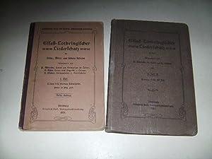Elsaß-Lothringer Liederschatz für Volks-, Miuttel- und höhere Schulen. 2 Teile in 2 Bänden.: ...