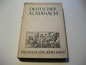 Deutscher Almanach. Eine Lese zeitgenössischen Schrifttums und ausgewählte Kostbarkeiten....